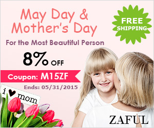 May Day and Mother's Day Sales! 8% OFF for all @zaful.com with Coupon: M15ZF. (Ends: 05/31/2015)