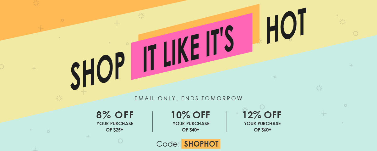 Enjoy 8% OFF $25+, 10% OFF $40, 12% OFF $60+ with Code