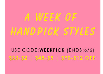 Week Pick Style: Enjoy $2 OFF $33, $5 OFF $48 and $12 OFF $90 with Code