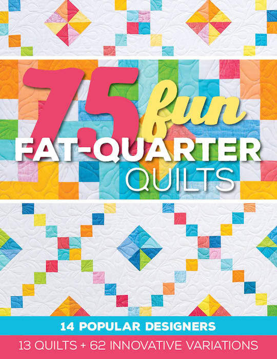75 Fun Fat-Quarter Quilts