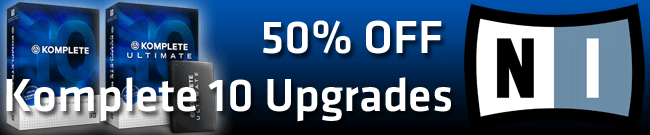 50% off all Komplete 10 Upgrades & Crossgrades!