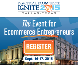 Practical eCommerce Ignite - The Event for Ecommerce Entrepreneurs