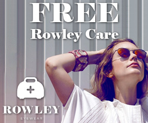 Buy a Pair of Glasses and Get FREE Rowley Care