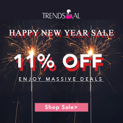 "New year will come soon, it is the most suitable time to buy gifts to celebrate new year. You can enjoy massive deals and up 11% off with coupon ""NEW"" at Trendsgal. Don't miss it! (Ends: 1/15/2017)"