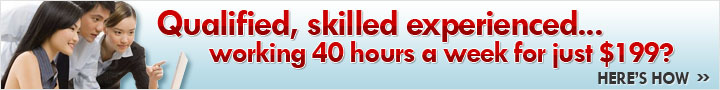 Qualified, skilled experienced... working 40 hours a week... for just $199? Here's how...
