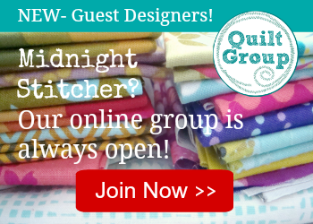 Are you a midnight stitcher?  Our Quilt-Group is open all hours. Come join us.