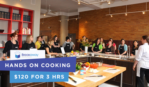 Breakaway Experiences Hands on Cooking Class in Ottawa, Canada - $120/person for 3 hours