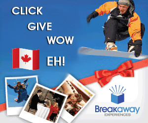 Got family and friends in Canada?  Give them the gift of an experience.