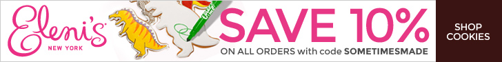 Save 10% with code SOMETIMESMADE at Eleni's