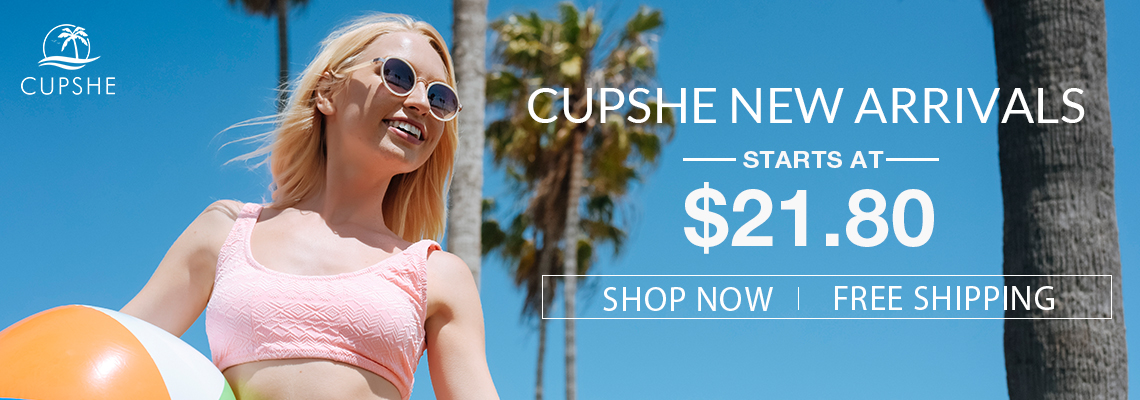 Cupshe New Arrivals! Starts At $21.80! Free Shipping! Shop The New!