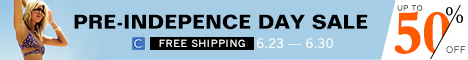Pre-Indepence Day Sale!Up to 50% Off!Free Shipping!