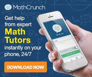 MathCrunch - 24/7 Mobile Math Tutoring. Download now!