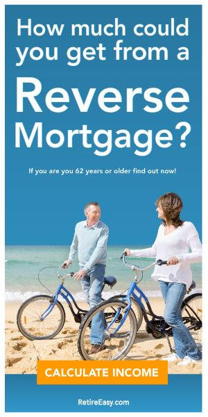 How Much Could You Get From a Reverse Mortgage? If You Are 62 Years or Older, Find Out Now!