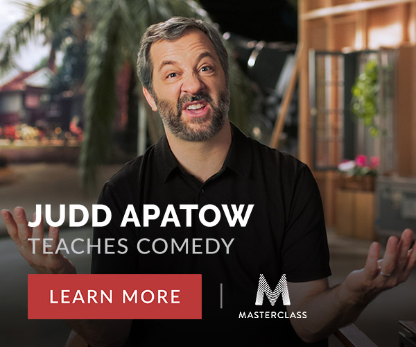 Judd Apatow Teaches Comedy for MasterClass. Learn More Now.