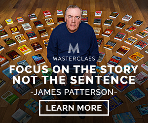 Focus on the story not the sentence. ~ James Patterson LEARN MORE.
