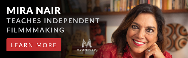 Mira Nair Teaches Independent Filmmaking for MasterClass. Learn More.