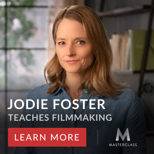 Jodie Foster Teaches Filmmaking for MasterClass. Click to Learn More.