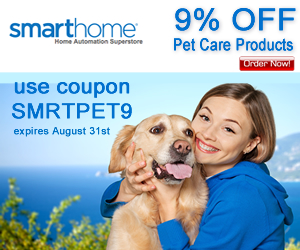 9% OFF All Pet Supplies and Pet Care Items use Coupon SMRTPET9 - SmartHome.com