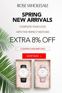 Rosewholesale Spring New Arrivals: Up to 62% OFF + Extra 8% Coupon: WATCHES, Don't Miss it and Shop Now!