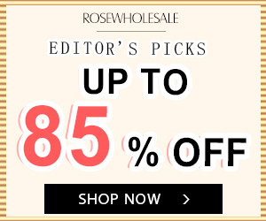 Enjoy up To 85% OFF on Editors Picks Sale at Rosewholesale.com! Ends: 8/31/2018