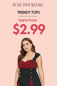 Start from $2.99 for Fashion Tops Special Sale  at Rosewholesale.com!