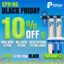Spring Black Friday! Take 10% Off Whole House Water Systems + 30% Off Drinking and Shower Filters