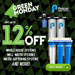 Green Monday - Take 12% Off Whole House Water Systems! Plus 25% Off Drinking and Shower Filters at Pelican Water. No code needed.