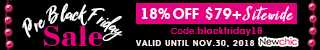 Pre Black Friday Coupon :18% OFF on Order $79+ Sitewide; Coupon Code:blackfriday18; End Date:November 30, 2018