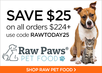 Save $25 on orders $224+ with code RAWTODAY25 at RawPawsPetFood.com