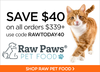 $40 Off Orders $339+ with code RAWTODAY40 at RawPawsPetFood.com