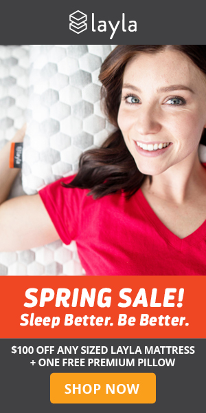 Spring sale. Sleep better. Be Better. $100 off any sized Layla Mattress