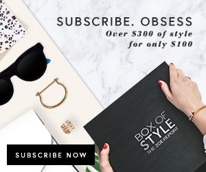 $300 of Style for $100. Subscribe. Obsess.
