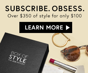 Over $350 Worth of Style for Only $100. Subscribe.Obsess. Learn More.