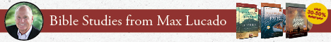 Bible Studies from Max Lucado - Save 30-50%