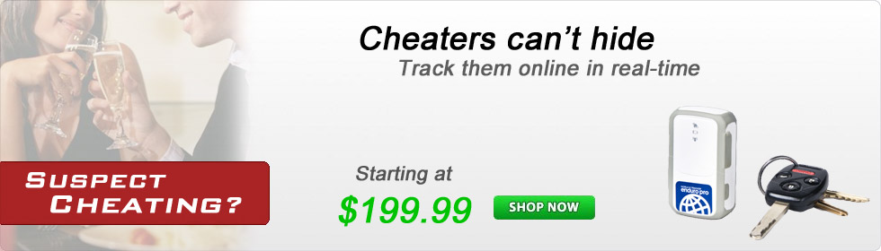 Cheaters Can't Hide! Track their every move...