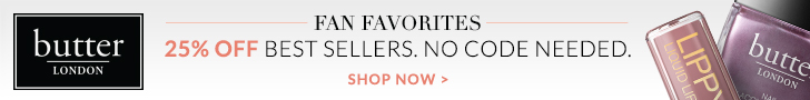 Limited Time Only! Take 25% off Best Selling Items at butter LONDON, now through, Sunday, April 16th Only! Shop Now and Save!