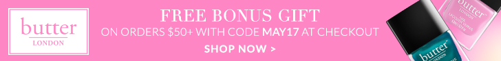 "Enjoy a Free Gift ($43 Value!) with Orders of $50 or More, Use Promo Code ""MAY17"" at butter LONDON! Offer Valid 5/2-5/31 Only! Shop Now!"