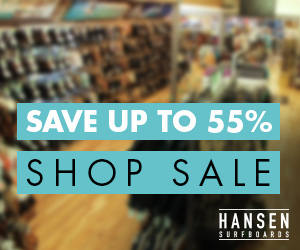 Save Up To 55% - Shop sale items at HansenSurf.com