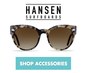 Shop Accessories at HansenSurf.com
