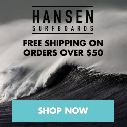 FREE Shipping on orders $50+ at HansenSurf.com