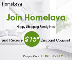 Join HomeLave Happy Shopping Family Now and Receive US$15 Discount Coupon ! (code:HOMELAVA131652)