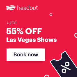 Get Last-Minute Discounts upto 55% on the Best Shows in Las Vegas. Book Now on Headout!