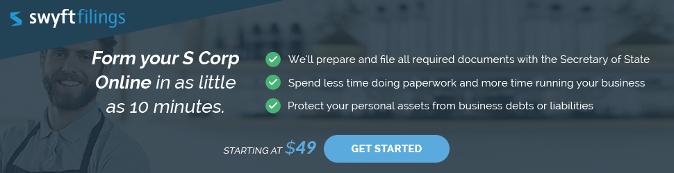Form Your S Corp Online in as little as 10 minutes.
