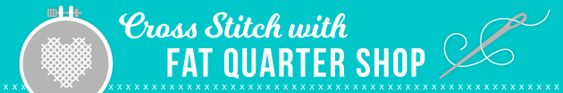 Fat Quarter Shop Cross Stitch