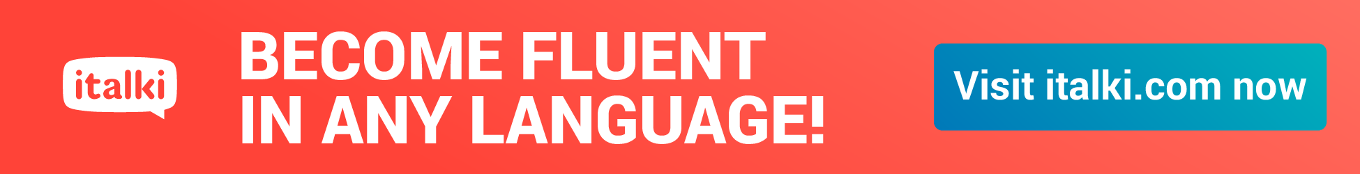 Become fluent in any language!