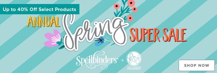 Spellbinders FSJ Spring Super Sale