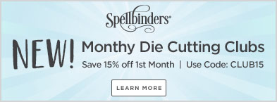 Spellbinders NEW Monthly Die Cutting Clubs