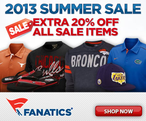 Get an extra 20% off sale prices at Fanatics 2013 Summer Sale!