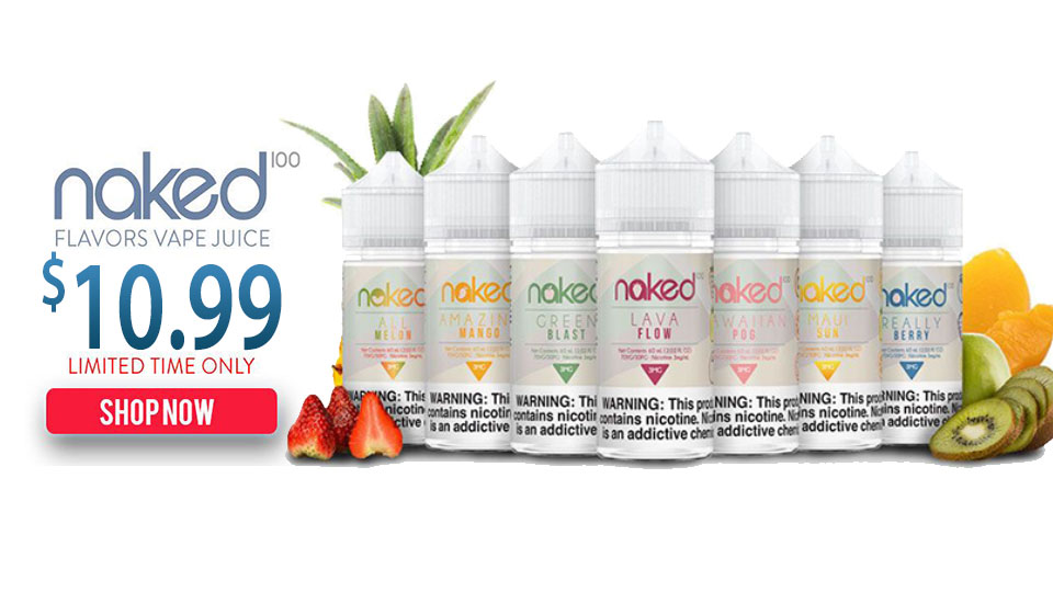 NAKED-100 EJUICE ONLY $10.99