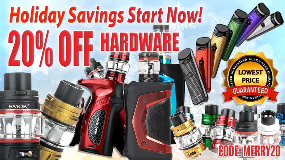 Holiday Vape Sale 20% Off Hardware